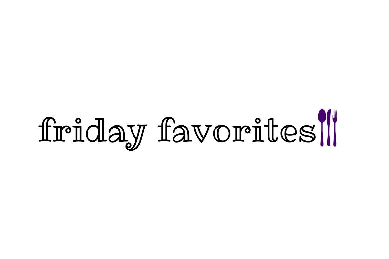 Friday Favorites: Food